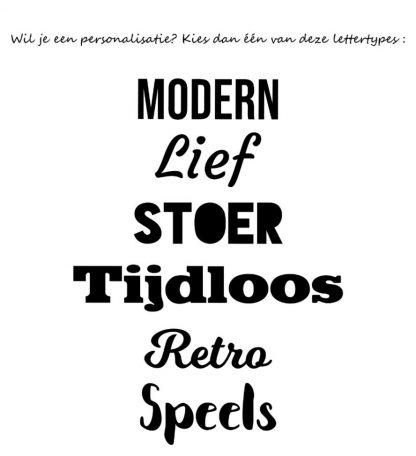 Wilt u personalisatie kies dan een van deze lettertypes