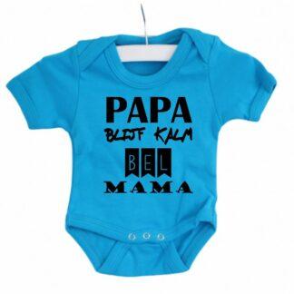 romper met de tekst papa blijf kalm en bel mama